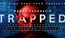 Trapped- Manoj Kaushal