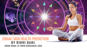 Best Known Health Prediction For July For Your Zodiac Sign By Indias Best Celebrity Astrologer Ridhi Bahl. Tips You Will Read This Year.
