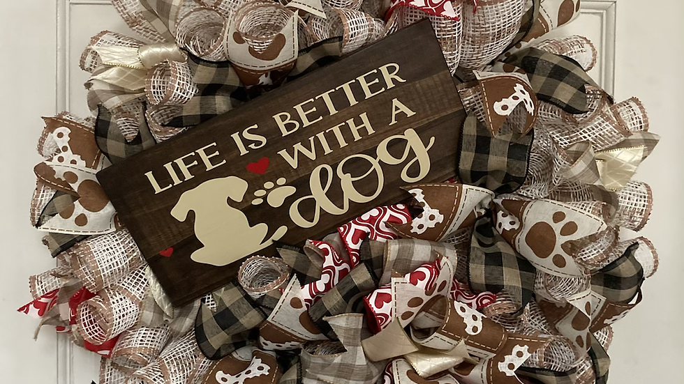 Life is Better  With a Dog Wreath