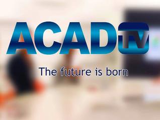 ACAD TV : Le futur c'est  maintenant !