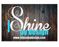 I Shine By Design.jpg