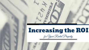 Tips on Increasing the ROI for Your Spring Hill Rental Property