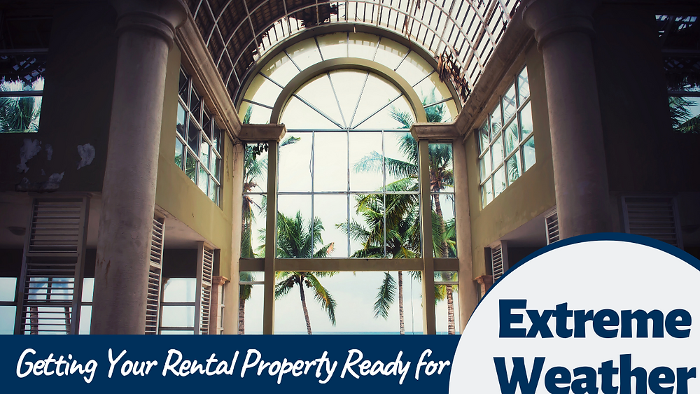 Getting Your Spring Hill Rental Property Ready for Extreme Weather