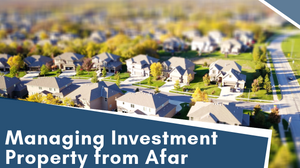 Managing an Investment Property from Afar | Spring Hill, FL Landlord Tips