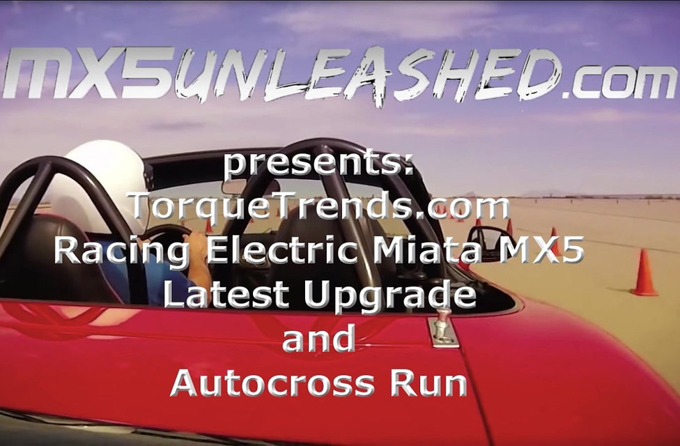 Torque Trends Electric Miata MX5 updates and autocross run.