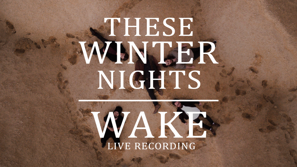 These Winter Nights - Wake (Live Recording) (2018)