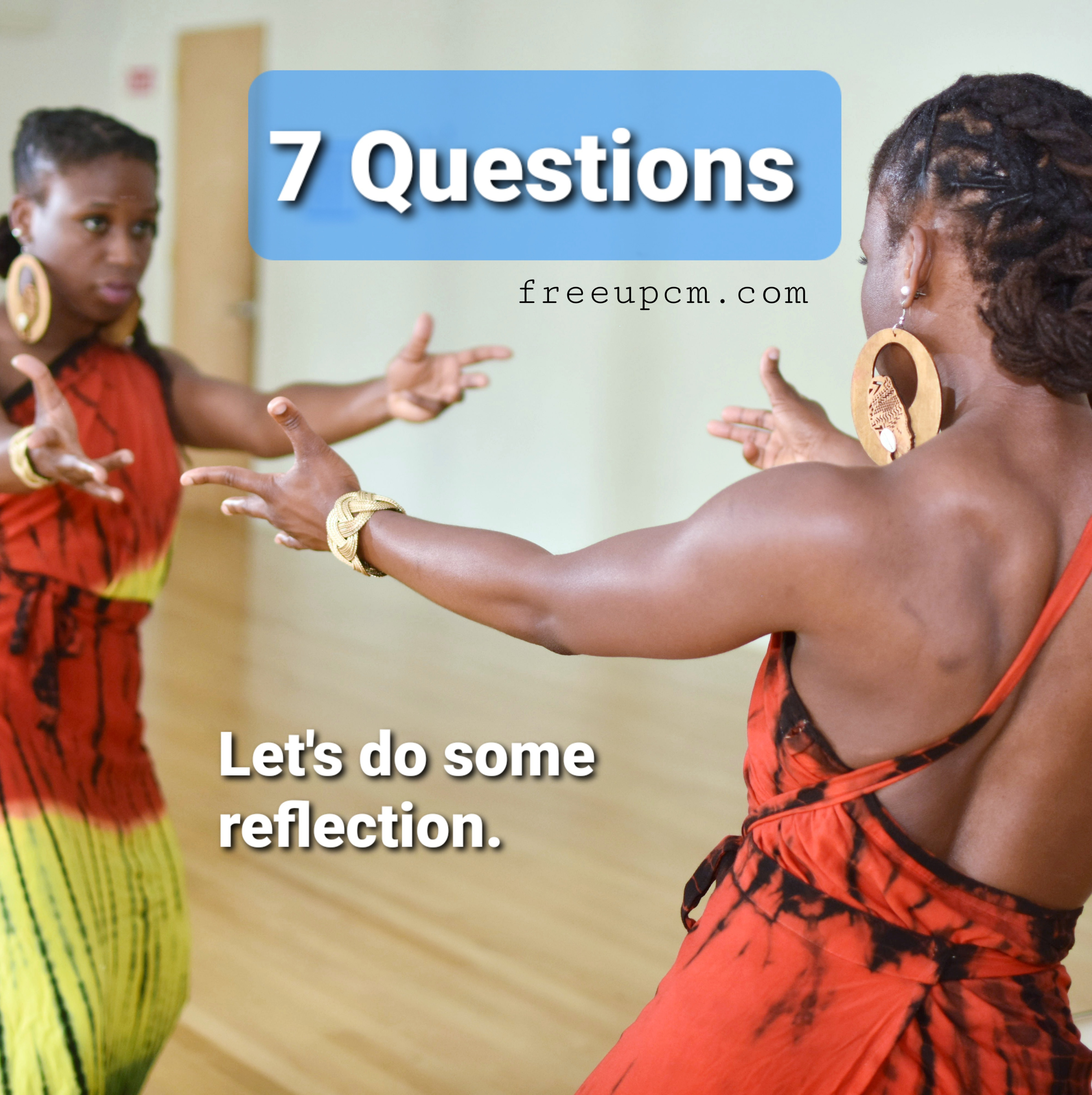 Reflection: 7 Questions