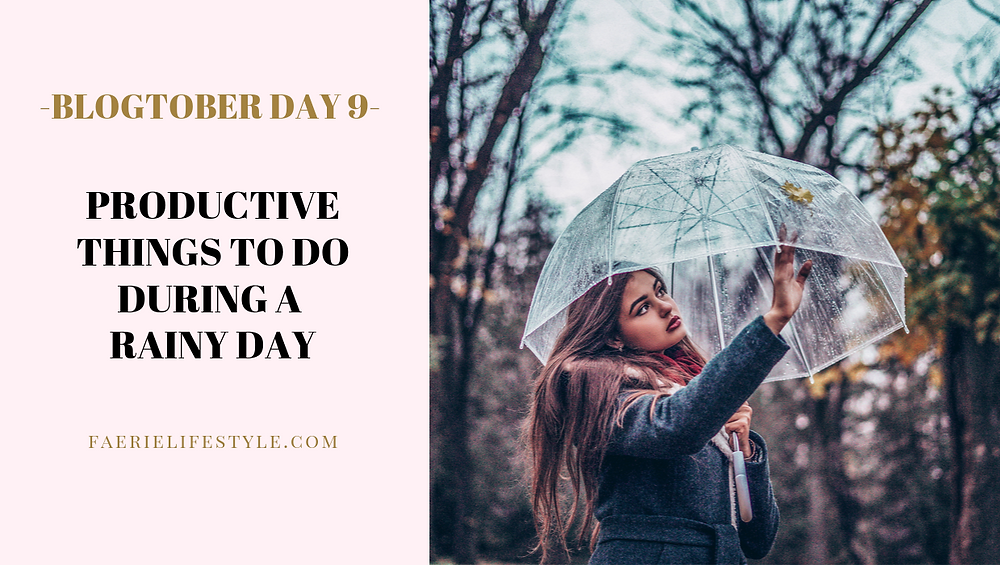 Productive Things to do During a Rainy Day