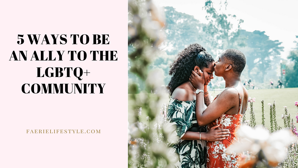5 Ways to be an Ally to the LGBTQ+ Community