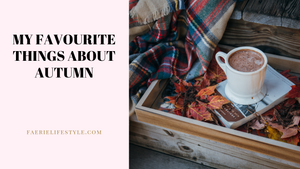 My Favourite Things About Autumn