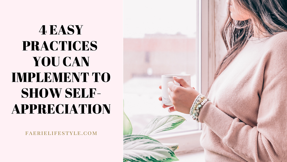 4 Easy Practices You Can Implement to Show Self-Appreciation