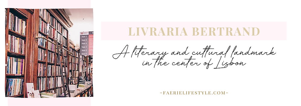 Livraria Bertrand A literary and cultural landmark in the center of Lisbon