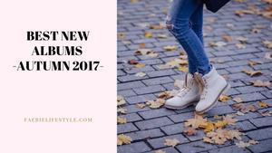 Best New Albums Autumn 2017