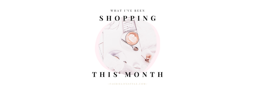 What I've been shopping this month