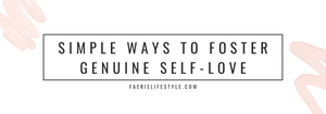Simple Ways to Foster Genuine Self-Love