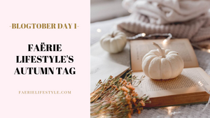 Faërie Lifestyle's Autumn Tag