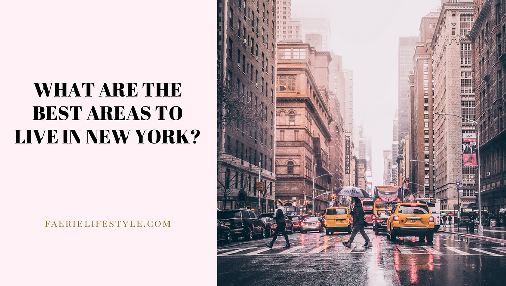 What are the Best Areas to Live in New York?
