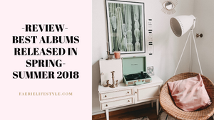 Review: Best Albums Released in Spring-Summer 2018