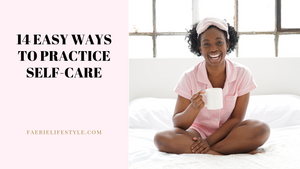 14 Easy Ways to Practice Self-Care