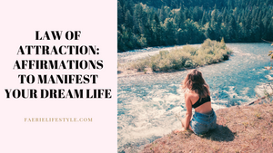 Law of Attraction: Affirmations to Manifest your Dream Life