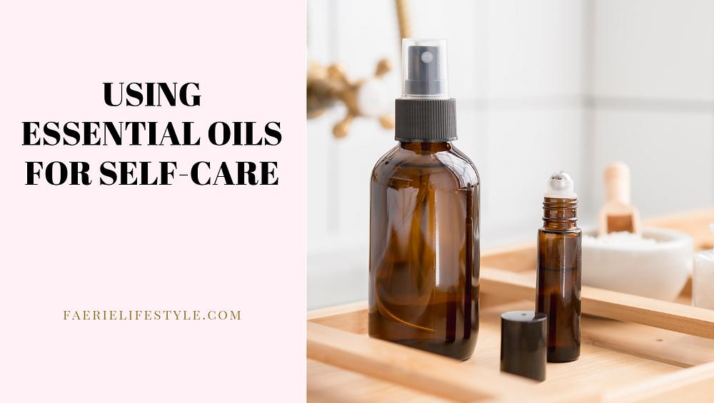 Using Essential Oils for Self-Care
