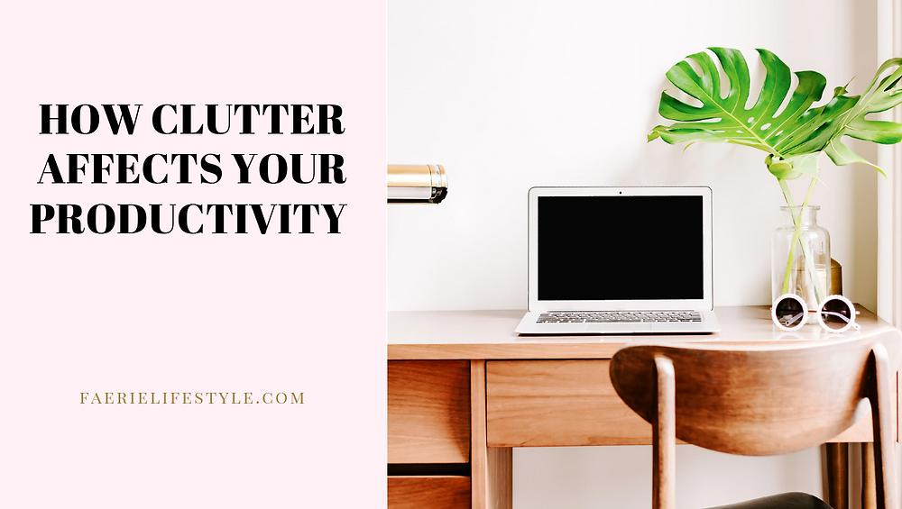 How Clutter Affects your Productivity