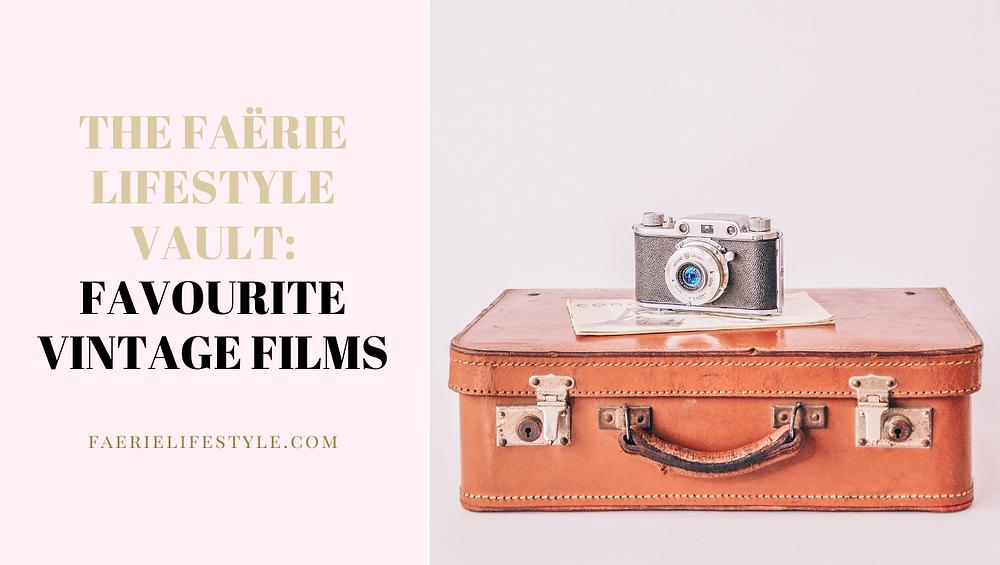 The Faërie Lifestyle Vault: Favourite Vintage Films