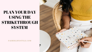How to Plan your Day Using the Strikethrough System