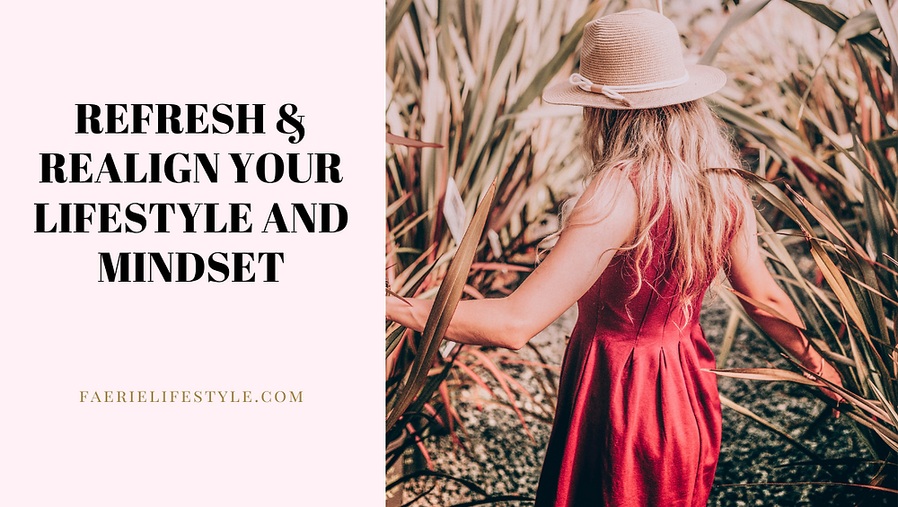 Refresh & Realign Your Lifestyle and Mindset