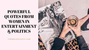Powerful Quotes From Women in Entertainment & Politics