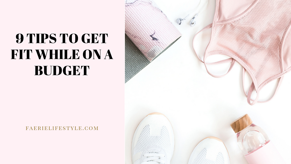 Tips to get fit on a budget