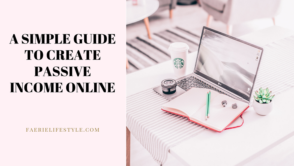 A Simple Guide to Create Passive Income Online