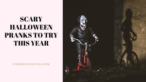 Scary Halloween Pranks to Try This Year