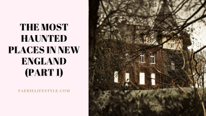 The Most Haunted Places in New England