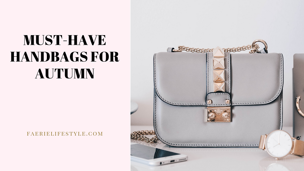 Must Have Handbags for Autumn