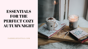 Essentials For The Perfect Cozy Autumn Night