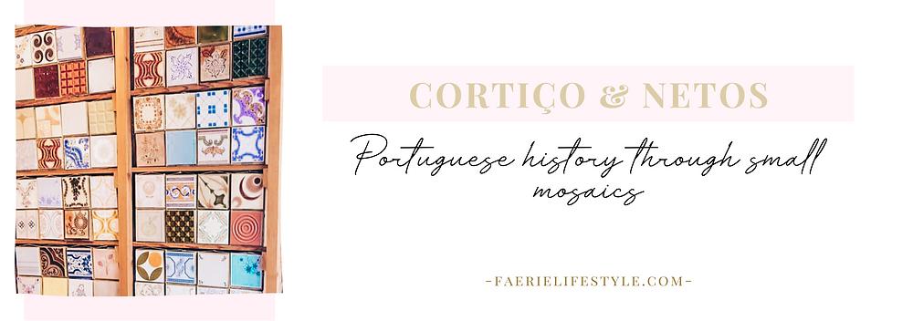 Cortiço & Netos  Portuguese history through small mosaics