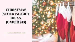 Christmas Stocking Gift Ideas (Under $15)