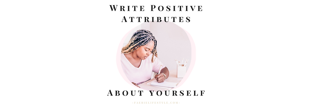 Write positive attributes about yourself