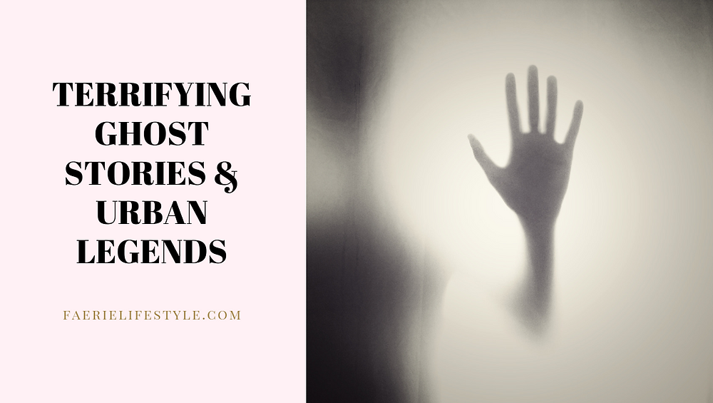 Terrifying Ghost Stories & Urban Legends