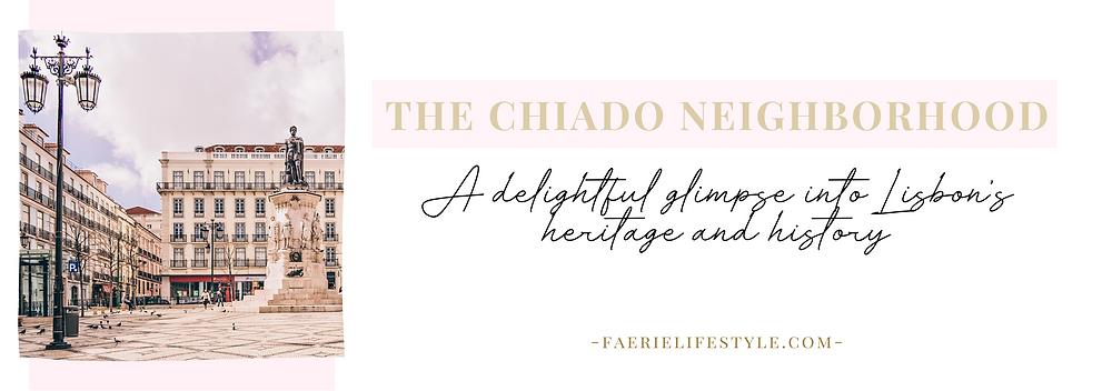 The Chiado Neighborhood A delightful glimpse into Lisbon's heritage and history
