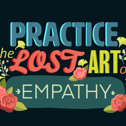 Practice The Lost Art of Empathy