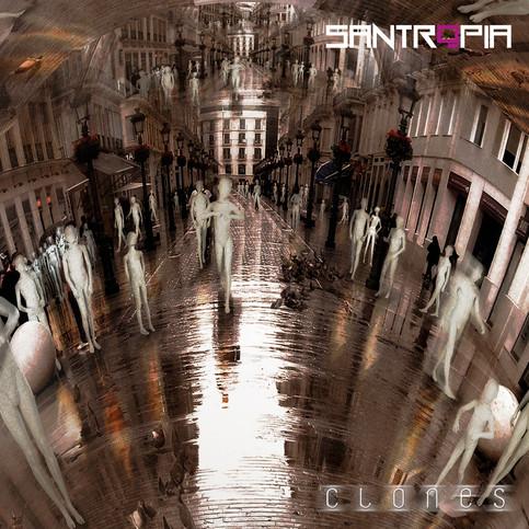 ¡NUEVO EP DE SANTROPIA: CLONES, disponible en todas las plataformas digitales, descargalo aquí!