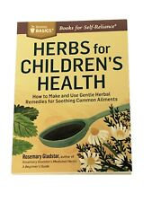 Book- Herbs for Children's Health By Rosemary Gladstar
