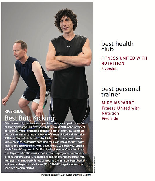 Best Butt Kicking Article from Inlande Empire Magazine Best Health Club - Fitness United with Nutrition, Best Personal Trainer- Mike Iasparro