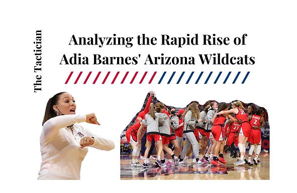 Analyzing the Rapid Rise of Adia Barnes' Arizona Wildcats
