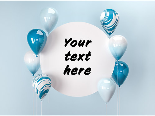 Blue Balloons (with customizable text)