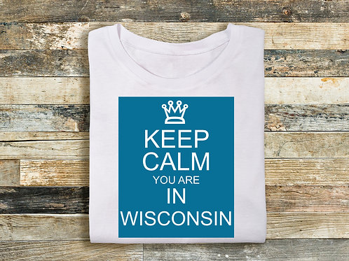 Keep Calm You Are In Wisconsin (Big and Tall)