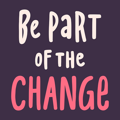 Be Part of the Change (Big and Tall)