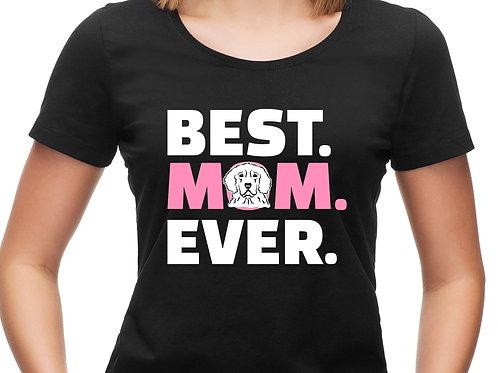 BEST. (DOG) MOM. EVER.